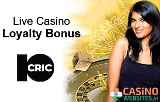 10Cric Live Casino Loyalty Bonus