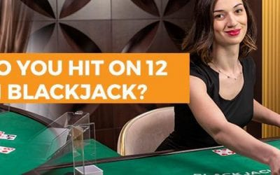 Do You Hit at 12 In Blackjack?