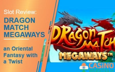 Dragon Match MegaWays Slot Review