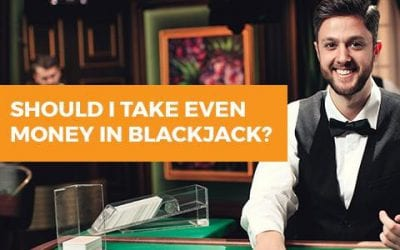 Should I Take Even Money in Blackjack?