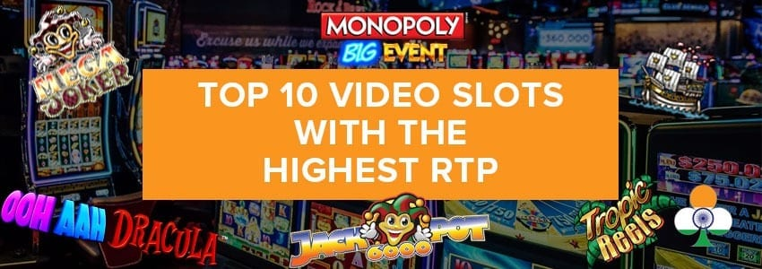 Top 10 Video Slots with the Highest RTP