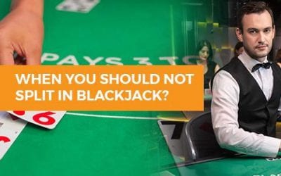 When You Should Not Split in Blackjack?