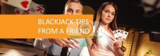 blackjack tips from a friend