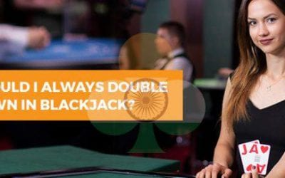 Should I Always Double Down In Blackjack?