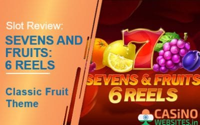Sevens and Fruits: 6 Reels Slot Review