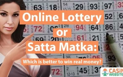 Online Lottery or Satta Matka: Which is Better to Win Real Money?